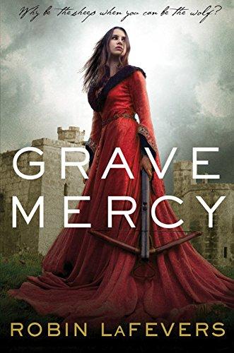 Grave Mercy (His Fair Assassin)
