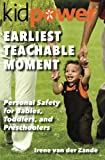 Earliest Teachable Moment: Personal Safety for Babies, Toddlers, and Preschoolers