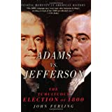 Adams vs. Jefferson: The Tumultuous Election of 1800 (Pivotal Moments in American History) ~ John E. Ferling