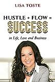 Hustle + Flow = Success