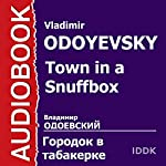 Town in a Snuffbox [Russian Edition] | Vladimir Odoyevsky