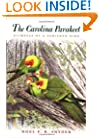 The Carolina Parakeet: Glimpses of a Vanished Bird
