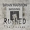 Rushed: Rushed, Book 2 (       UNABRIDGED) by Brian Harmon Narrated by Eric Michael Summerer
