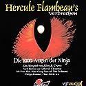 Die 1000 Augen der Ninja (Hercule Flambeau's Verbrechen) Hörspiel von Ellen B. Crown Gesprochen von: Peter Weis, Hans-Georg Panczak, Tina Eschmann