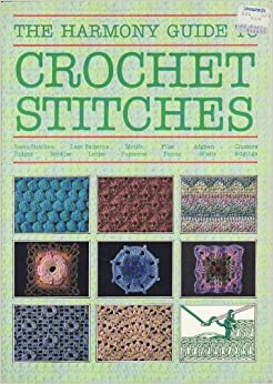 Harmony Guide to Crochet Stitches: Amazon.co.uk: James Walters ...