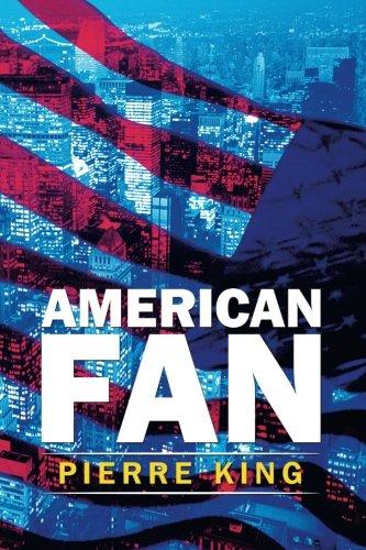 Book: American Fan by Pierre King