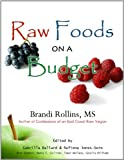 Strategies for Eating Raw Foods on a Budget: The GET STARTED Package (Chapters 2-5)