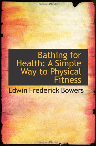 Bathing for Health: A Simple Way to Physical Fitness PDF