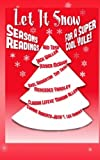 img - for Let It Snow! Season's Readings for a Super-Cool Yule! book / textbook / text book