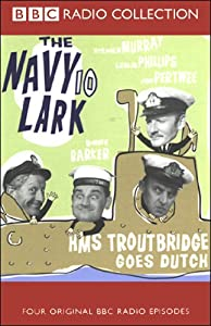 The Navy Lark, Volume 10: HMS Troutbridge Goes Dutch | [Laurie Wyman, George Evans]