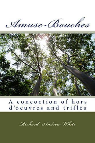 Amuse-Bouches: A concoction of hors d'oeuvres and trifles PDF