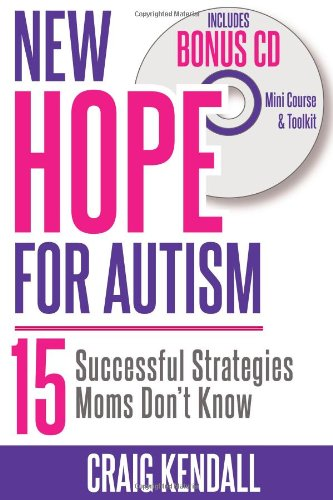 New Hope For Autism - 15 Successful Strategies Moms Don'T Know