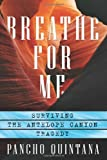Breathe For Me: Surviving the Antelope Canyon Tragedy
