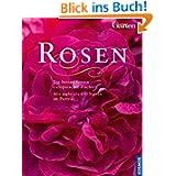 Rosen: Die besten Sorten europäischer Züchter. Mit mehr als 650 Sorten im Porträt
