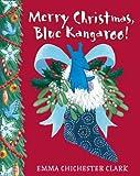 Merry Christmas, Blue Kangaroo (Blue Kangaroo Mini Edition) (0007284802) by Emma Chichester Clark