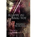"""Klappe zu - Balg tot: Bitterb�se Geschichtenvon """"Regina Schleheck"""""""