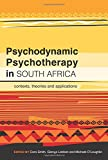 img - for Psychodynamic Psychotherapy in South Africa: Contexts, Theories and Applications book / textbook / text book