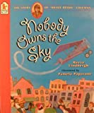 Nobody Owns The Sky (Turtleback School & Library Binding Edition) (0613056043) by Lindbergh, Reeve