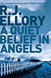 A Quiet Belief In Angels R.J. Ellory