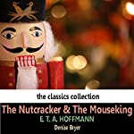 The Nutcracker and the Mouseking   E. T. A. Hoffman