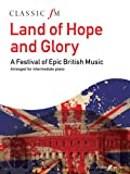 Land of Hope and Glory: A Festival of Epic British Music (Faber Edition) Carson Turner