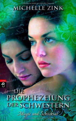 Die Prophezeiung der Schwestern -  Magie und Schicksal