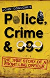 img - for Police, Crime & 999 - The True Story of a Front Line Officer book / textbook / text book