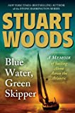 img - for Blue Water, Green Skipper: A Memoir of Sailing Alone Across the Atlantic book / textbook / text book