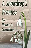 Pearl A Gardner A Snowdrop's Promise