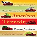 American Terroir: Savoring the Flavors of Our Woods, Waters, and Fields (       UNABRIDGED) by Rowan Jacobsen Narrated by Maxwell Caulfield