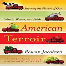 American Terroir: Savoring the Flavors of Our Woods, Waters, and Fields Audiobook by Rowan Jacobsen Narrated by Maxwell Caulfield