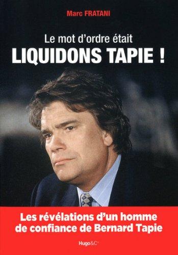 Le mot d'ordre était : Liquidons Tapie !