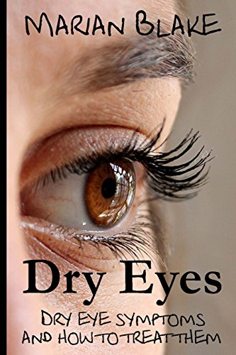Dry Eyes: Dry Eye Symptoms and how to treat them