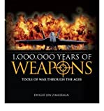 img - for 1,000,000 Years of Weapons Tools of War Through the Ages book / textbook / text book