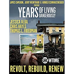 """Years of Living Dangerously - Showtime Series: Episode 7 """"Revolt, Rebuild, Renew"""""""