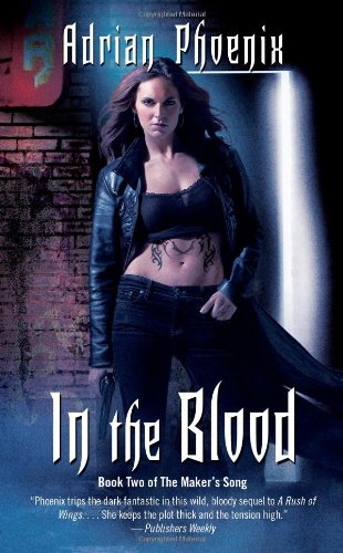In the Blood: Book Two of the Maker's Song (Adrian Phoenix Makers Song Series compare prices)