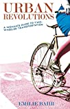 Urban Revolutions: A Woman's Guide to Two-Wheeled Transportation (Bicycle)