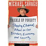 Trickle Up Poverty: Stopping Obama's Attack on Our Borders, Economy, and Security ~ Michael Savage