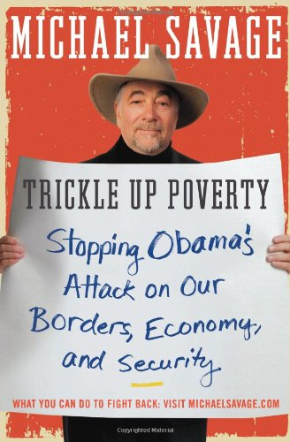 Trickle Up Poverty: Stopping Obama&#039;s Attack on Our Borders, Economy, and Security book cover