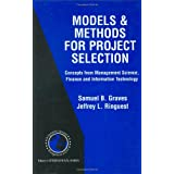 Models & Methods for Project Selection: Concepts from Management Science, Finance and Information Technology