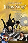 What Would Jesus Sing?: Experimentati...