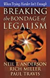 img - for Breaking the Bondage of Legalism book / textbook / text book