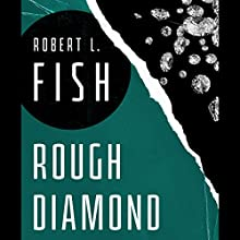 Rough Diamond (       UNABRIDGED) by Robert L. Fish Narrated by Malk Williams