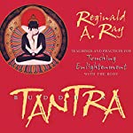 Buddhist Tantra: Teachings and Practices for Touching Enlightenment with the Body | Reginald A. Ray