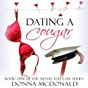 Dating a Cougar: Never Too Late, Book 1 (       UNABRIDGED) by Donna McDonald Narrated by Anne Johnstonbrown