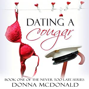 Dating a Cougar: Never Too Late, Book 1 | [Donna McDonald]