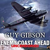 img - for Enemy Coast Ahead - Uncensored: The Real Guy Gibson book / textbook / text book