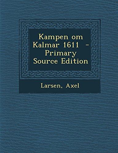 Kampen Om Kalmar 1611 - Primary Source Edition