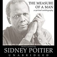 The Measure of a Man: A Spiritual Autobiography Audiobook by Sidney Poitier Narrated by Sidney Poitier