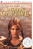 Indian Captive: The Story of Mary Jemison (0064461629) by Lenski, Lois